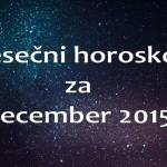 Mesečni horoskop za december 2015