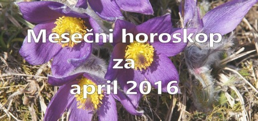 Mesečni horoskop za april 2016